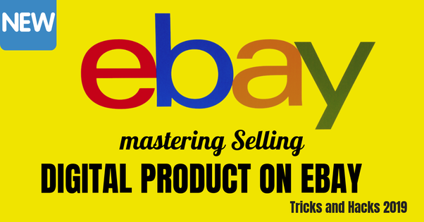 What Is The Best Digital Product To Sell On Ebay Quora