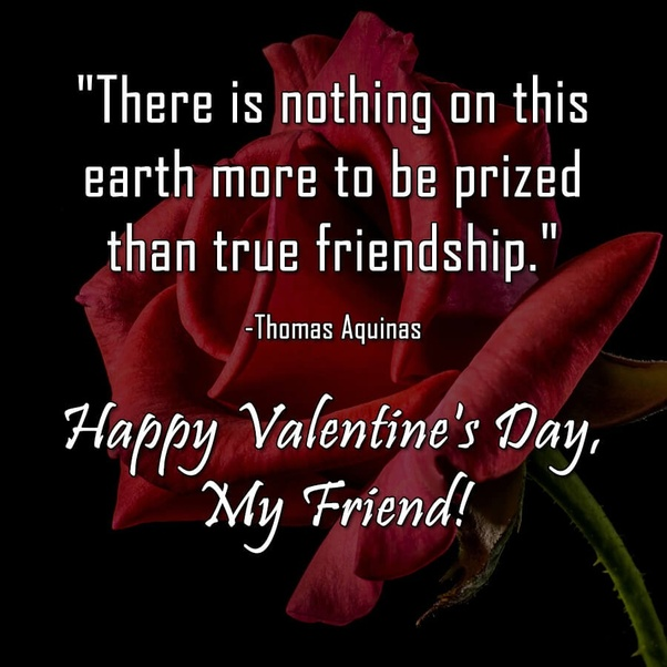 What are some valentine quotes for friends? - Quora
