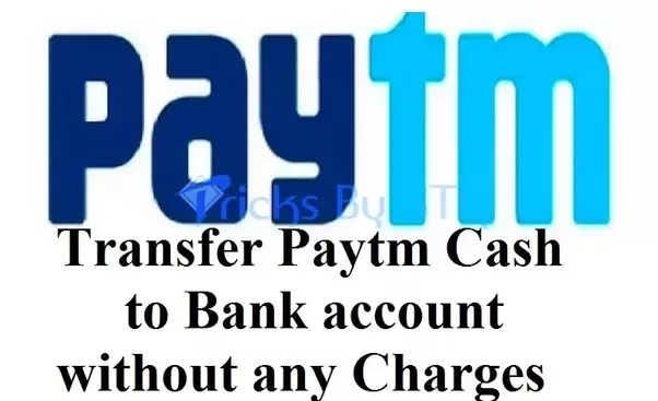 How To Transfer Paytm To Bank Without Any Charges