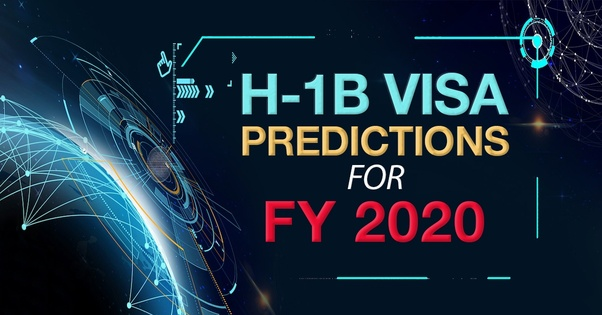 What are your predictions for H1b visa FY 2020? - Quora
