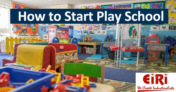 Things To Do Start A Play School