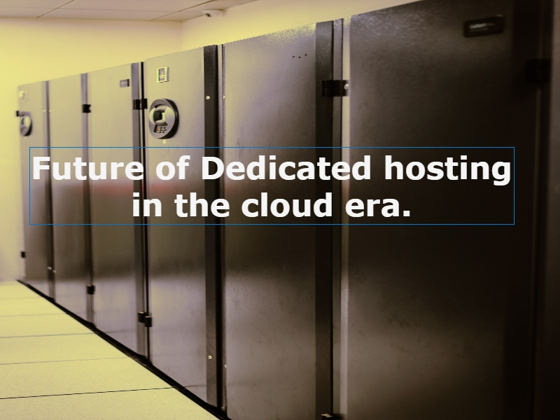 Future of Dedicated hosting in the cloud era  | HostReview com