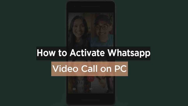 How to make WhatsApp video calls from my PC - Quora
