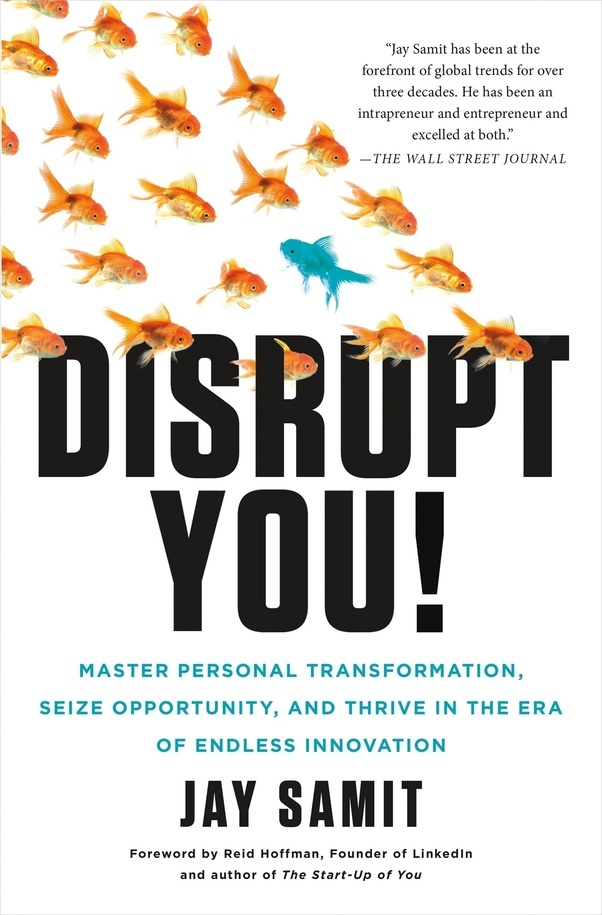 What are some must read books written by successful entrepreneurs disrupt you by jay samit is a thrilling encapsulation of the skills and insights it takes to truly disrupt not only yourself but entire industries fandeluxe Choice Image