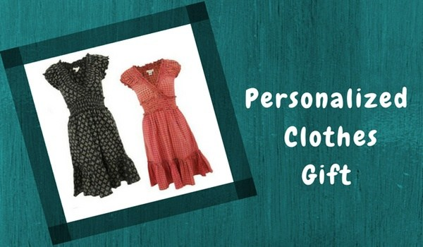 What are the best gifts for your girlfriend quora personalized clothes are form of a gift that are unique one can create their own designs like pictures or messages and get it printed solutioingenieria Gallery