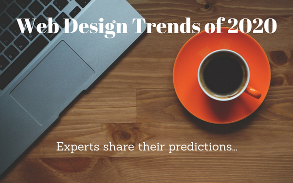 2020 Web Design Trends.What Are The Biggest Web Design Trends Of 2020 Quora