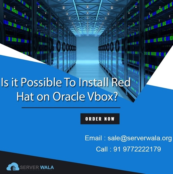 Is it possible to install Red Hat on Oracle Vbox? - Quora