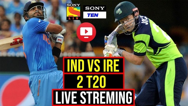 Where can I watch the India vs  Ireland cricket match? - Quora