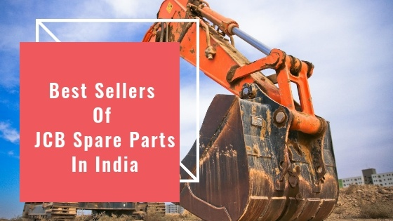 Which is the best seller of JCB Spare parts? - Quora