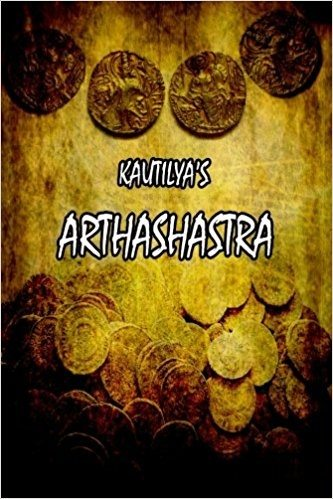 kautilya s arthasastra statecraft Kautilya's views on agriculture dr it is a work on statecraft rather than economics as the title thus kautilya's arthasastra seems to be a treasure-house.