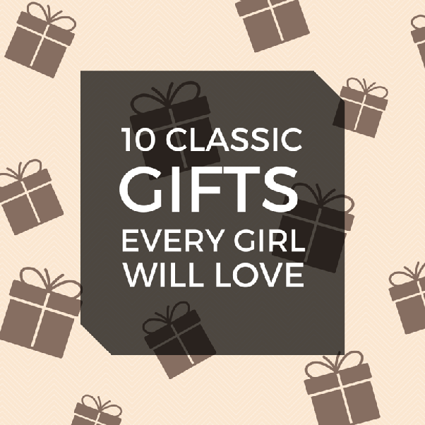 This List Of Classic Gifts Will Help