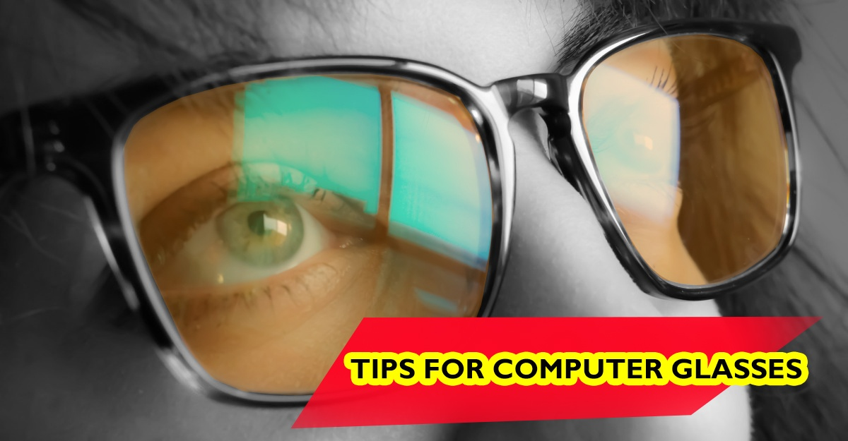 6fe66dd5d2 Also read the interesting tips before you buy computer glasses -