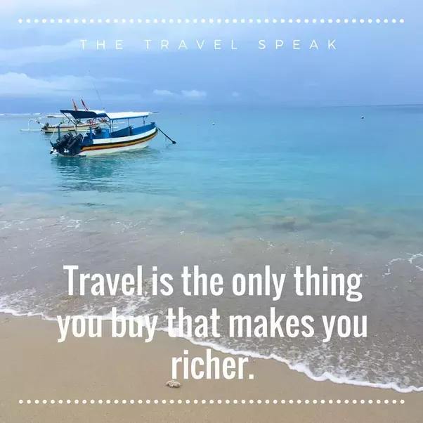 Here Are Some Of The Inspirational Travel Quotes I Love Some Of These Have Been Shared By The Travelers Themselves On Thetravelspeak