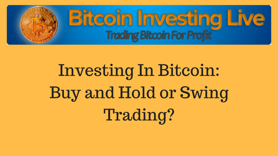 Investing in bitcoin buy hold or swing trading bitcoin trading investing in bitcoin buy hold or swing trading bitcoin trading quora ccuart Choice Image