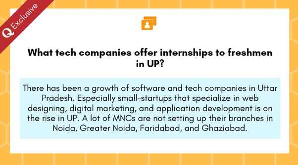 What tech companies offer internships to freshmen in UP? - Quora