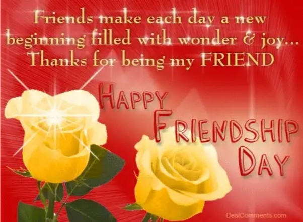 what is the best line to say to a friend on friendship day quora