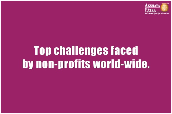 Top Non Profit Organizations >> What Are The Top 11 Challenges Faced By Non Profits All Over