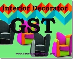 what is the rate of gst for interior decors in india quora
