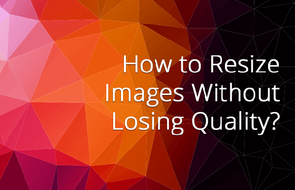 What is the best way to resize images without losing quality? - Quora