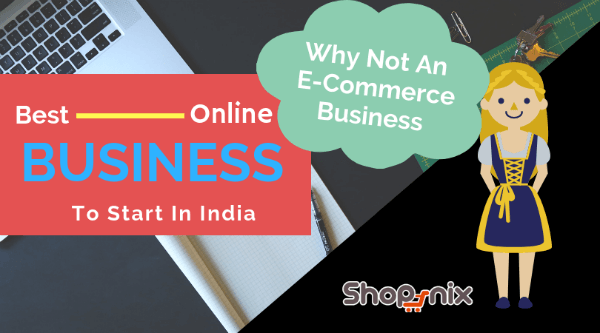 What Is The Best Online Business To Start In India Quora