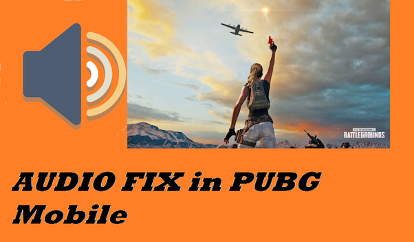 How to fix no sound in a PUBG mobile - Quora