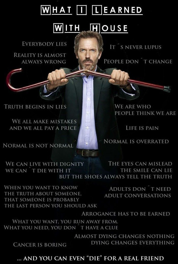 What Are The Best Lessons Learnt From House MD Show?   Quora
