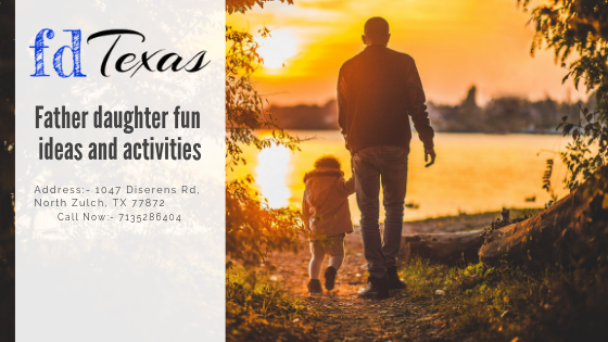 Father Daughter Fun Ideas and Activities