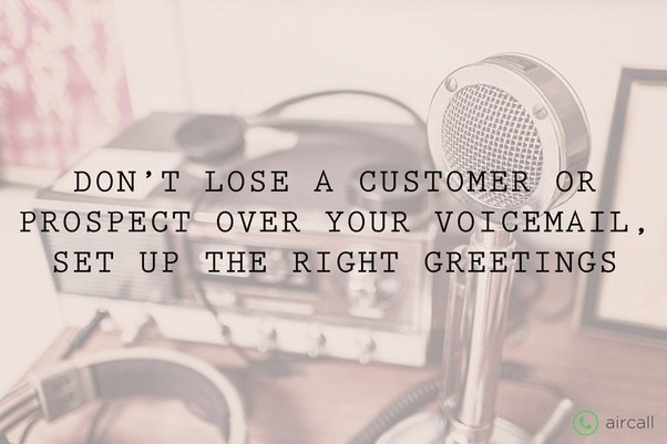 What is the bestcreative voicemail greeting for a business quora your voicemail greeting is all you have to engage with your callers dont miss out on your next big client m4hsunfo