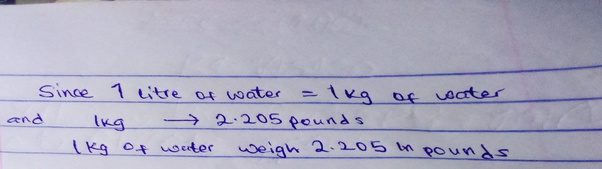 how much does 1 liter of water weigh in pounds quora how much does 1 liter of water weigh in