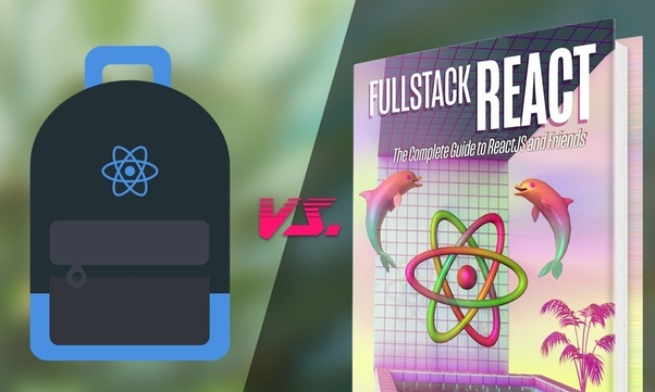 Which One Is Better To Take All Reactjsprogram Courses Or Fullstack