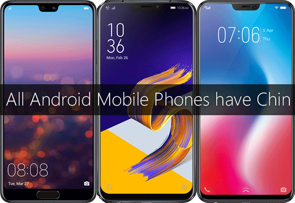 People Complain That If A Mobile Phone Contains Notch There Is Absolutely No Need To Put Chin In The Having At Bottom Completely