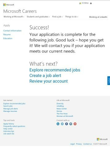 if there is a match a recruiter will contact you also you will receive an email from staffingmicrosoftcom within minutes of submitting your