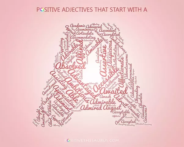 adjectives that start with m to describe a person positively what are some positive adjectives starting with a quora 29967 | main qimg db9cd52234715e0951569afcb38f04f3