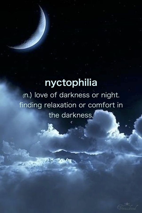 what is the adjective for a person who loves darkness and nights