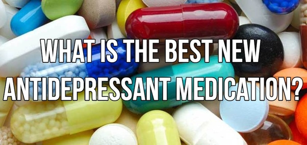 What is the best new antidepressant medication? - Quora