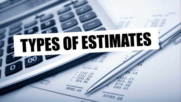 What are the different types of estimates used in
