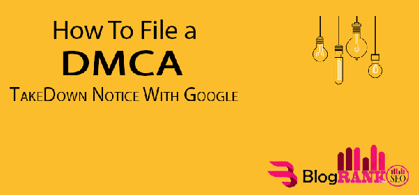 How to file a DMCA takedown notice - Quora