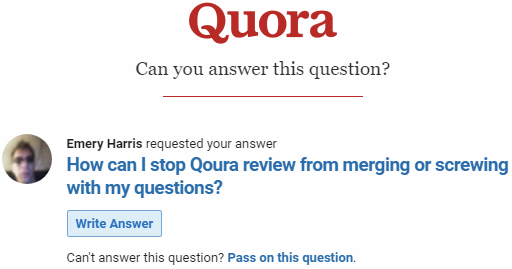 How can we get Quora to stop merging distinct questions? - Quora