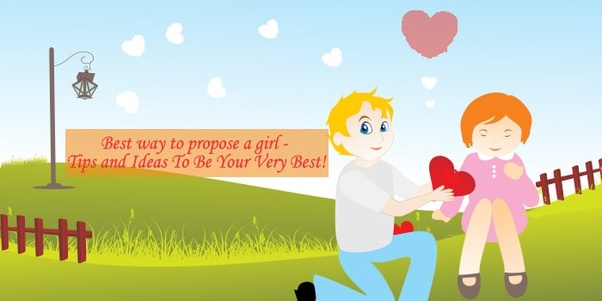 which the best way to propose a girl quora