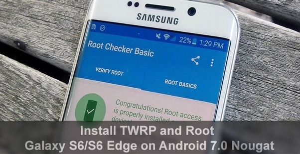 How to root my Samsung Galaxy S6 with Android version 7 on it - Quora