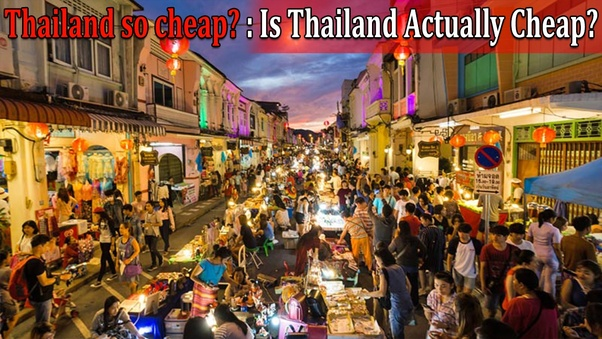 Why is everything in Thailand so cheap? - Quora