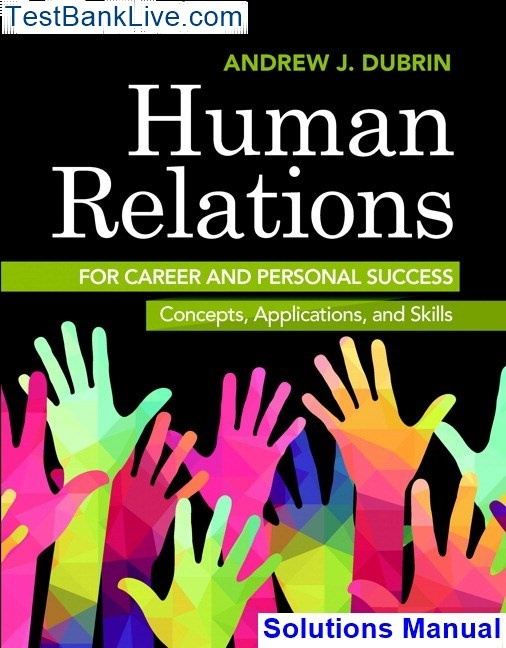 Where Can I Read Human Relations For Career And Personal Success Concepts Applications And Skills 11th Edition Dubrin Solutions Manual Quora
