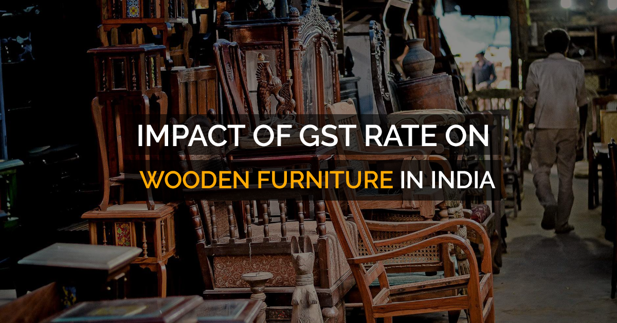 How much is the GST for wooden furniture in India? - Quora Hsn Code Of Wooden Door on