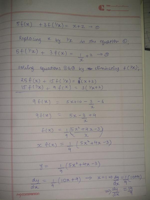 ����y.'9f�x�~K����_If5f(x)+3f(1/x)=x+2andy=xf(x),thenwhatisthevalueofdy/dxwhenx=1-Quora