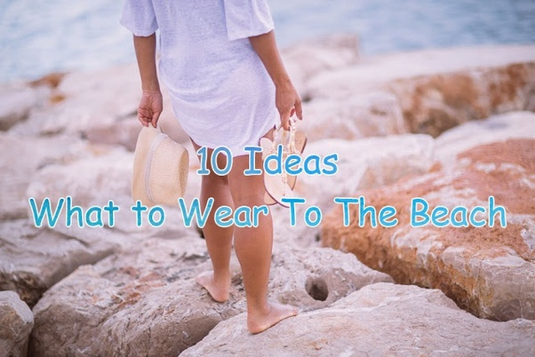 fad4479b74 ... beach vacation or a beach date, I've made a long list of some cute beach  outfits that are must-have for your beach wardrobe.
