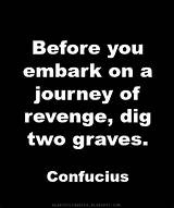 What Does It Mean By Those Who Seek Revenge Must Dig Two Graves Quora