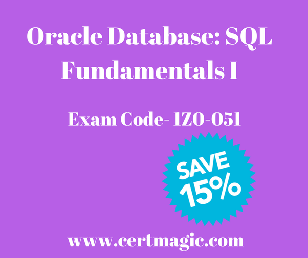 Is Oracle Database 11g: SQL Fundamentals I 1Z0-051 easy to crack in ...