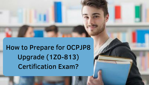 How to prepare for OCPJP 8 Upgrade Exam (1Z0-813) - Quora