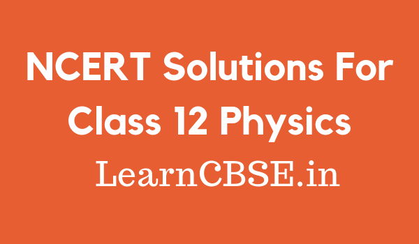 How to prepare for NCERT Solutions for Class 12 Physics - Quora