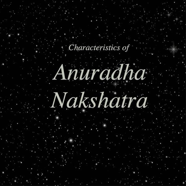 How is Anuradha Nakshatra? - Quora